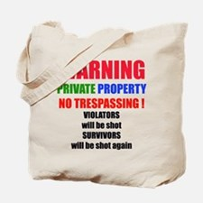 WARNING PRIVATE PROPERTY Tote Bag