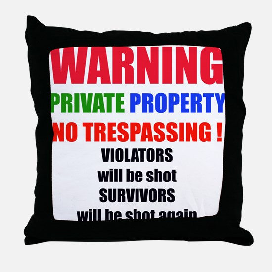 WARNING PRIVATE PROPERTY Throw Pillow