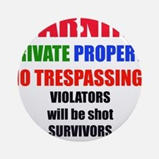 WARNING PRIVATE PROPERTY Ornament (Round)