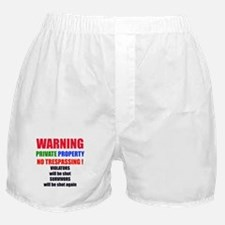 WARNING PRIVATE PROPERTY Boxer Shorts