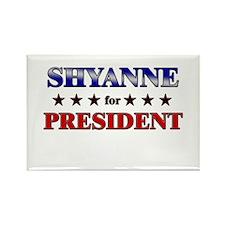 SHYANNE for president Rectangle Magnet