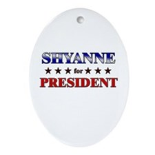 SHYANNE for president Oval Ornament