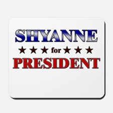 SHYANNE for president Mousepad