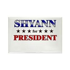 SHYANN for president Rectangle Magnet