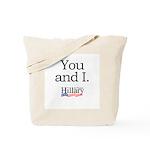 You and I: Hillary 2008 Tote Bag