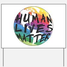 HUMAN LIVES MATTER! Yard Sign