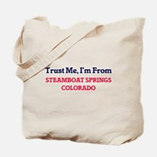 Trust Me, I'm from Steamboat Springs Colo Tote Bag