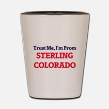 Trust Me, I'm from Sterling Colorado Shot Glass