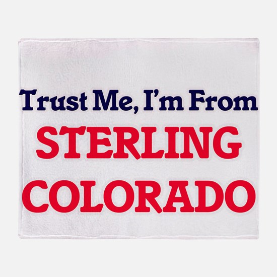 Trust Me, I'm from Sterling Colorado Throw Blanket