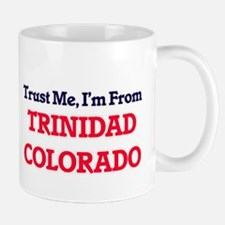 Trust Me, I'm from Trinidad Colorado Mugs