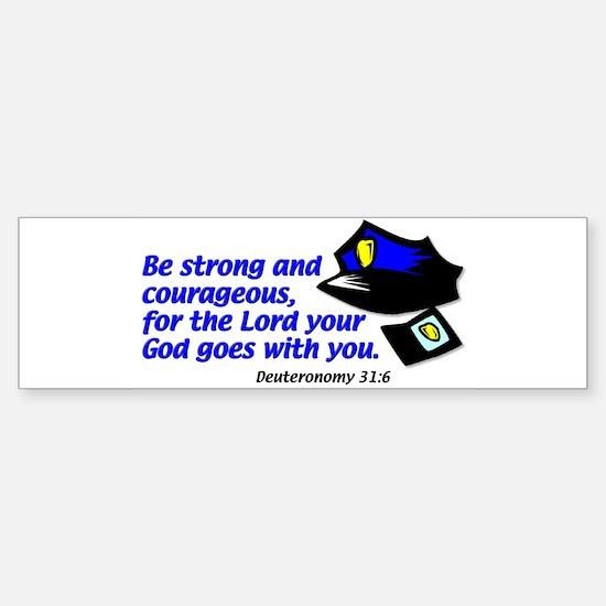 Deuteronomy 31:6 Bumper Bumper Bumper Sticker
