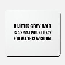 Gray Hair Wisdom Mousepad