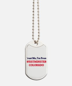 Trust Me, I'm from Westminster Colorado Dog Tags