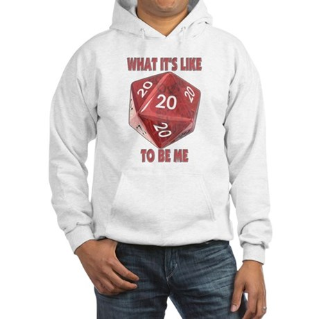 What It's Like To Be Me Hooded Sweatshirt