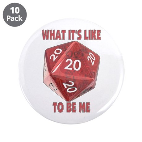 """What It's Like To Be Me 3.5"""" Button (10 pack)"""