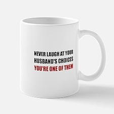 Laugh Husbands Choices Mugs