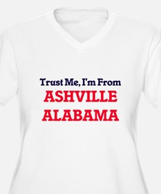Trust Me, I'm from Ashville Alab Plus Size T-Shirt