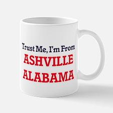Trust Me, I'm from Ashville Alabama Mugs