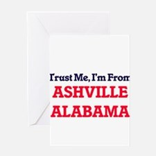 Trust Me, I'm from Ashville Alabama Greeting Cards