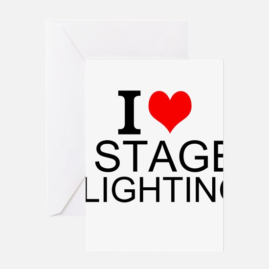 I Love Stage Lighting Greeting Cards