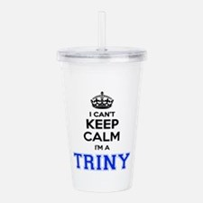 I can't keep calm Im T Acrylic Double-wall Tumbler