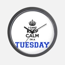 I can't keep calm Im TUESDAY Wall Clock