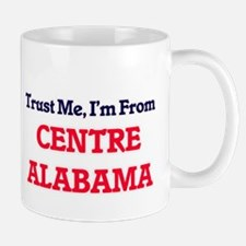 Trust Me, I'm from Centre Alabama Mugs