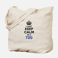 I can't keep calm Im TUG Tote Bag