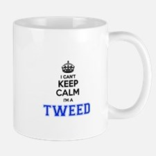 I can't keep calm Im TWEED Mugs
