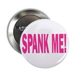 "Spank Me! 2.25"" Button (100 pack)"