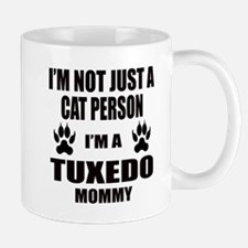 I'm a Tuxedo Mommy Mug