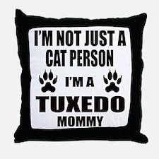 I'm a Tuxedo Mommy Throw Pillow