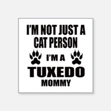 "I'm a Tuxedo Mommy Square Sticker 3"" x 3"""