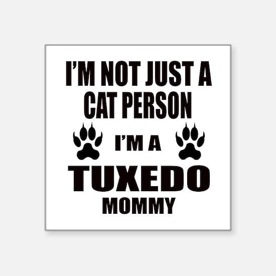 "I'm a Tuxedo Mommy Square Sticker 3"" x 3"""