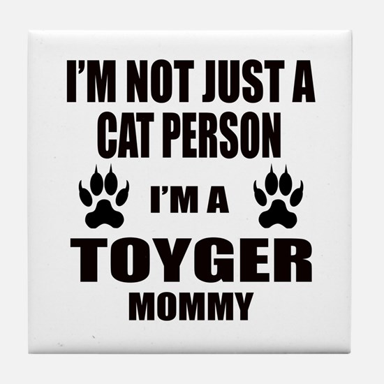 I'm a Toyger Mommy Tile Coaster
