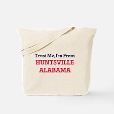 Trust Me, I'm from Huntsville Alabama Tote Bag