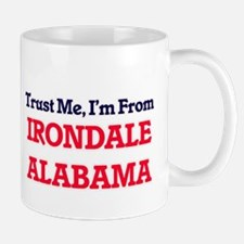 Trust Me, I'm from Irondale Alabama Mugs