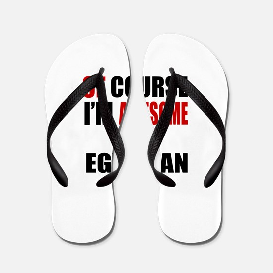 Of Course I Am Egyptian Flip Flops