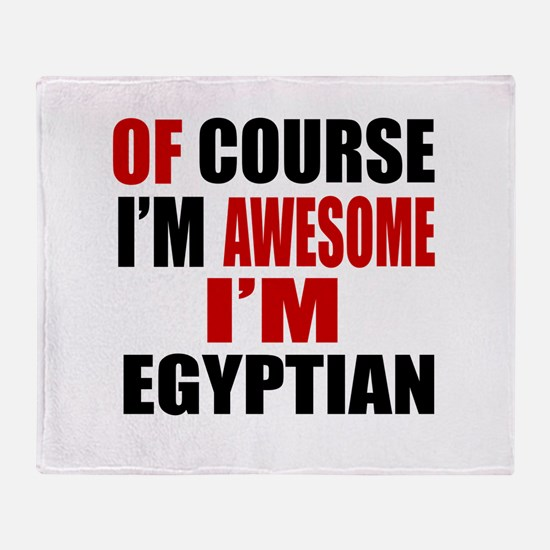 Of Course I Am Egyptian Throw Blanket