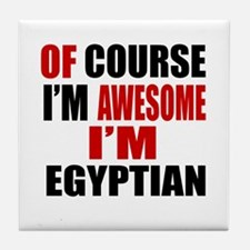 Of Course I Am Egyptian Tile Coaster