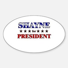 SHAYNE for president Oval Decal