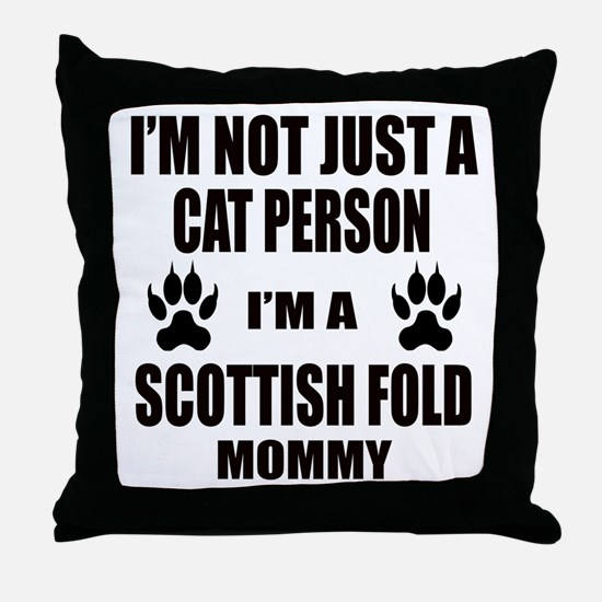I'm a Scottish Fold Mommy Throw Pillow