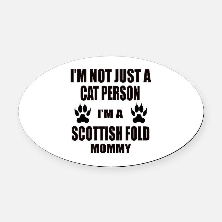 I'm a Scottish Fold Mommy Oval Car Magnet