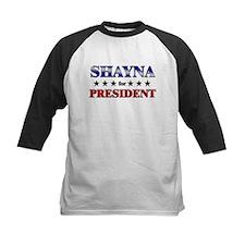SHAYNA for president Tee