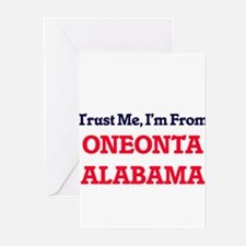 Trust Me, I'm from Oneonta Alabama Greeting Cards
