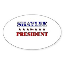 SHAYLEE for president Oval Decal