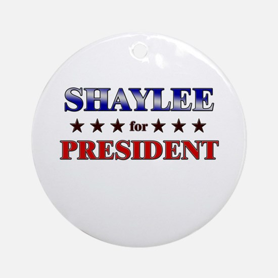 SHAYLEE for president Ornament (Round)