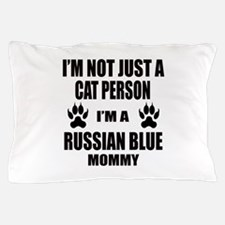 I'm a Russian Blue Mommy Pillow Case
