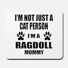 I'm a Ragdoll Mommy Mousepad