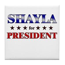 SHAYLA for president Tile Coaster